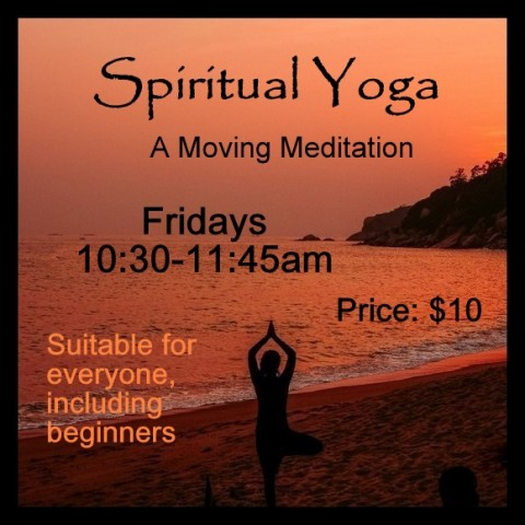 Spiritual Yoga, Fridays, 1030am
